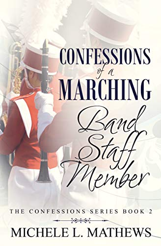- Confessions of a Marching Band Staff Member (The Confessions Series Book 2)