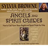 Angels and Spirit Guides: How to Call Upon Your Angels and Spirit Guides for Help