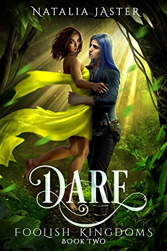 Dare (Foolish Kingdoms Book 2) (The Voices Of The Princess And The Frog)