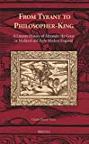 From Tyrant to Philosopher-King : A Literary History of Alexander the Great in Medieval and Early Modern England, Stone, Charles Russell, 2503545394