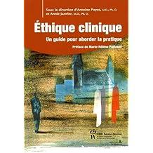 Ethique clinique  Un guide pour aborder la pratique