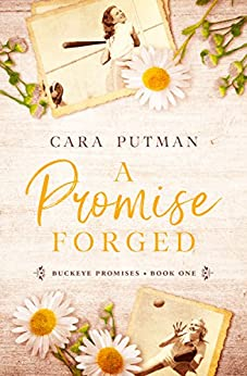A Promise Forged: A WWII Homefront Romance (Buckeye Promises Book 1) by [Putman, Cara]