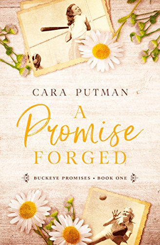 A Promise Forged (Buckeye Promises Book 1) by [Putman, Cara]