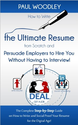 How to Write the Ultimate Resume from Scratch and Persuade Employers ...