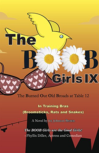 The Burned Out Old Broads IX: In Training Bras (Broomsticks, Rats and Snakes)