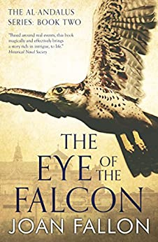 THE EYE OF THE FALCON: The al-Andalus series Bk 2 - a boy becomes ruler of Moorish Spain by [FALLON, JOAN]