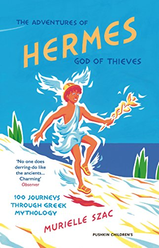 The Adventures of Hermes, God of Thieves: 100 Journeys Through Greek Mythology