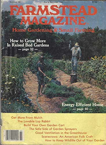 Farmstead Magazine, Home Gardening & Small Farming, Number 55, Early Summer 1983: How to Grow More in Raised Bed Gardens, Scarecrows, How to Keep Wild Life Out of Your Garden, & other articles