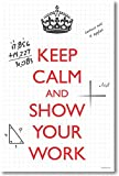 Keep Calm and Show Your Work - NEW Classroom Math Poster by PosterEnvy