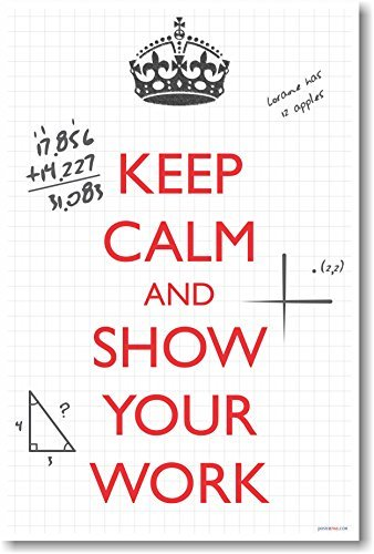 (PosterEnvy Keep Calm and Show Your Work - New Classroom Math Poster)
