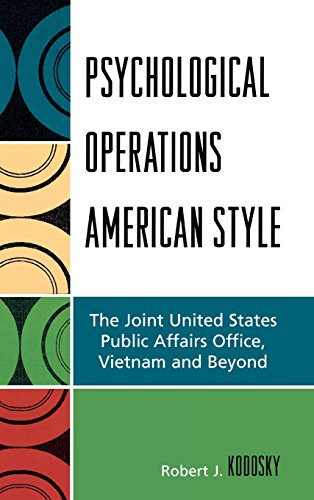 Psychological Operations American Style: The Joint United States Public Affairs Office, Vietnam and Beyond by Brand: Lexington Books