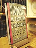 Violence in Argentine Literature : Cultural Responses to Tyranny, Foster, David William, 0826209912