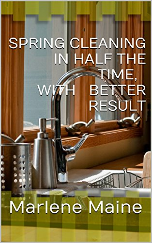 Spring Cleaning In Half The Time, With Better Result