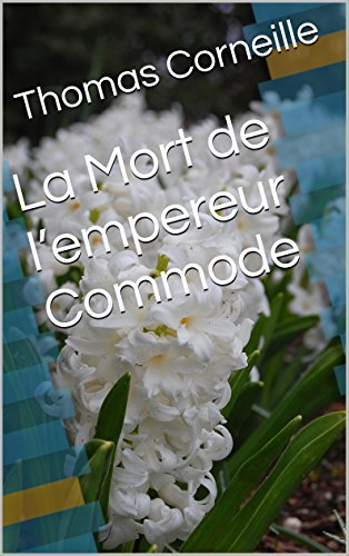 La Mort de l'empereur Commode (French Edition)