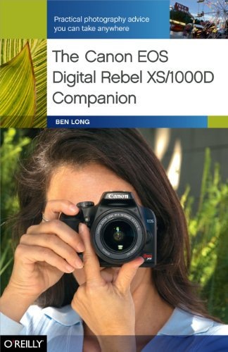 - The Canon EOS Digital Rebel XS/1000D Companion: Practical Photography Advice You Can Take Anywhere
