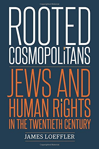 Rooted Cosmopolitans: Jews and Human Rights in the Twentieth Century cover
