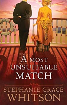 A Most Unsuitable Match by [Whitson, Stephanie Grace]