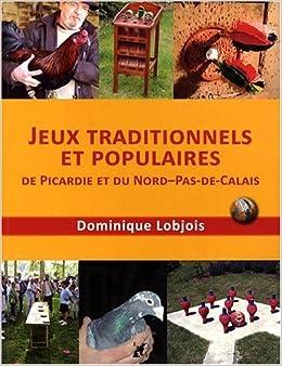 Jeux traditionnels et populaires de Picardie et du Nord Pas-de-Calais (jeux picards, flamands et d'estaminets)