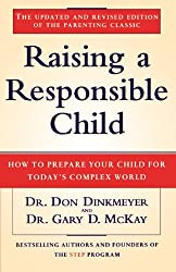 Raising a Responsible Child: How to Prepare Your Child for Today's Complex World