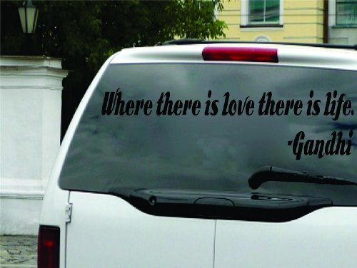 Where there is love there is life. - Ghandi Saying Inspirational Life Quote Wall Decal Vinyl Peel & Stick Sticker Graphic Design Home Decor Living Room Bedroom Bathroom Lettering Detail Picture Art - Size : 12 Inches X 48 Inches - 22 Colors Available (Quotes Christmas Ghandi)