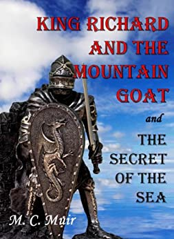 King Richard and the Mountain Goat AND The Secret of the Sea by [Muir, M. C.]
