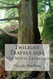 Twilight Travels 2011 - Part II, Nicole Sturhan, 1466415312