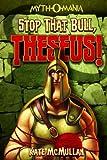 Stop That Bull, Theseus!, Kate McMullan, 143423438X