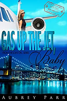 Gas up the Jet, Baby: New York (Love on...) by [Parr, Aubrey]