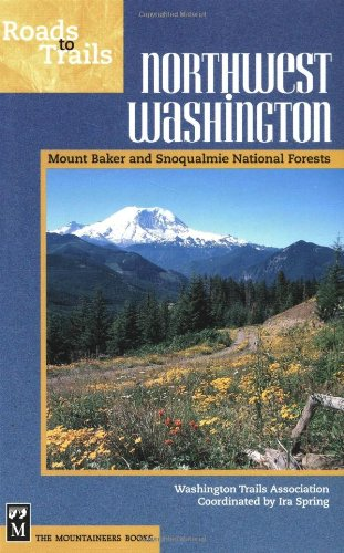 Download Roads to Trails Northwest Washington: Mount Baker and Snoqualmie National Forests pdf