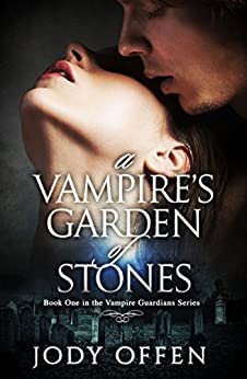A Vampireu0027s Garden Of Stones (Vampire Guardians Book 1) By [Offen, Jody