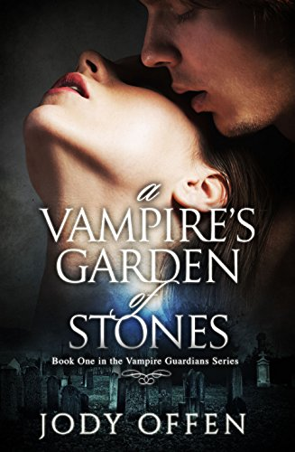 A Vampire's Garden of Stones (Vampire Guardians Book ()