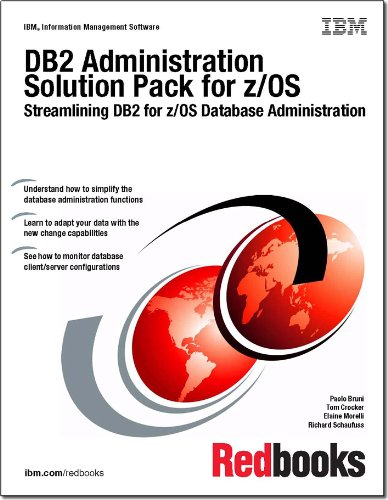 Read Online DB2 Administration Solution Pack for Z/Os: Streamlining DB2 for Z/Os Database Administration pdf epub