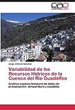 Variabilidad de Los Recursos Hídricos de la Cuenca Del Río Guadalfeo, Jorge Jiménez Sánchez, 3846573493