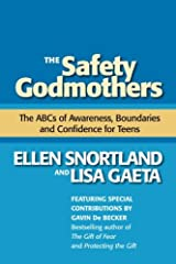 The Safety Godmothers: The ABCs of Awareness, Boundaries and Confidence for Teens Paperback