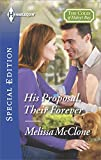 His Proposal, Their Forever (The Coles of Haley's Bay Book 2418)