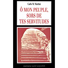 O mon peuple, sors de tes servitudes (MGR MARTINI) (French Edition)
