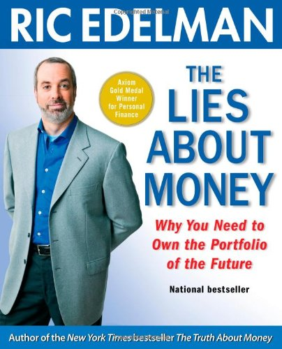 The Lies About Money: Why You Need to Own the Portfolio of the Future by Free Press
