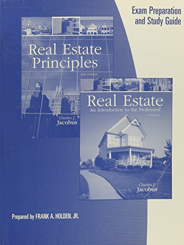 Exam Prep Study Guide for Jacobus' Real Estate Principles, 10th and Real Estate: An Introduction to the Profession, 10th