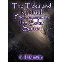 The Tides and Kindred Phenomena in the Solar System (Illustrated)