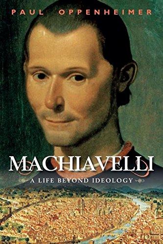 Machiavelli: A Life Beyond Ideology pdf