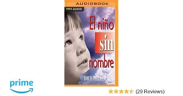 Amazon.com: El Nino Sin Nombre: La lucha de un niño por sobrevivir (Spanish Edition) (9781978614468): Dave Pelzer, Jorge Tejedor: Books
