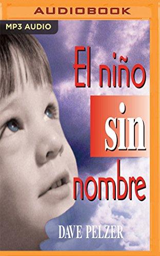 El Nino Sin Nombre: La lucha de un niño por sobrevivir (Spanish Edition)