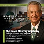The Sales Mastery Academy: The Selling Difference: From Prospecting to Closing | Zig Ziglar,Made for Success