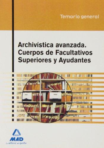 Archivística Avanzada. Cuerpos De Facultativos Superiores Y Ayudantes. Temario General