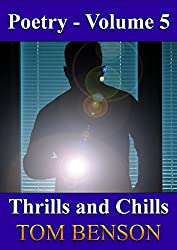 Thrills and Chills (An Anthology of Poetry Book 5)