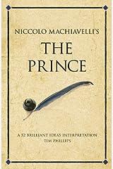 The Prince: A 52 brilliant ideas interpretation (Infinite Success) Kindle Edition