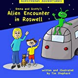 Airstream Adventures: Emma and Scotty's Alien Encounter in Roswell (Volume 1)