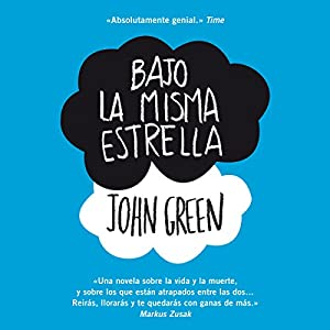 Bajo la misma estrella [The Fault in Our Stars] Hörbuch