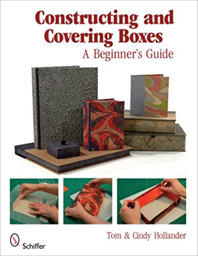 Constructing and covering boxes a beginners guide tom hollander constructing and covering boxes a beginners guide tom hollander 9780764331589 amazon books fandeluxe Image collections