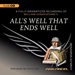 All's Well That Ends Well: Arkangel Shakespeare | William Shakespeare